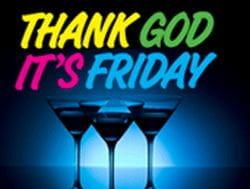 Thank God it's Friday bonus
